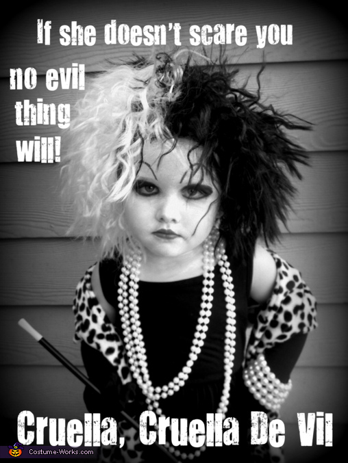 If she doesn't scare you, no EVIL thing will! . Cruella DeVil - Homemade costumes for girls
