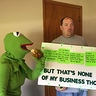Photo #1 - Kermit But it's none of my business