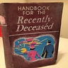 Photo #3 - The Handbook for the Recently Deceased